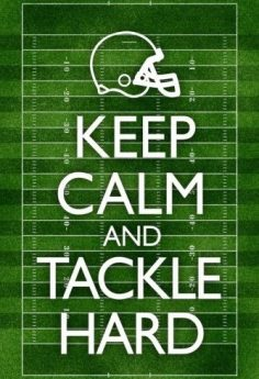 Keep Calm and Tackle Hard Football Poster Poster – libbylenny